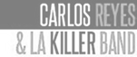 Carlos Reyes & La Killer Band